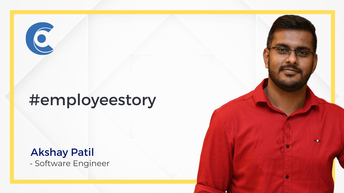 Employee Story - Akshay Patil